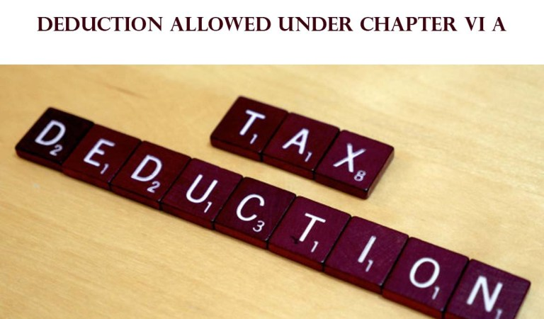 Deductions from gross total income under section 80C to 80 U of income tax act 1961