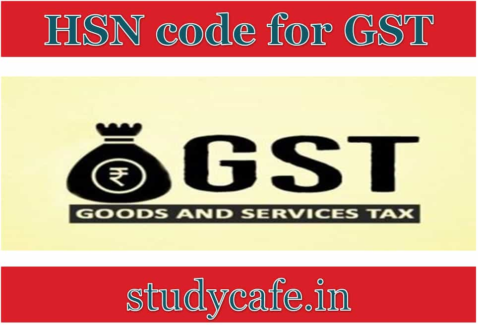 HSN codes for GST | StudyCafe