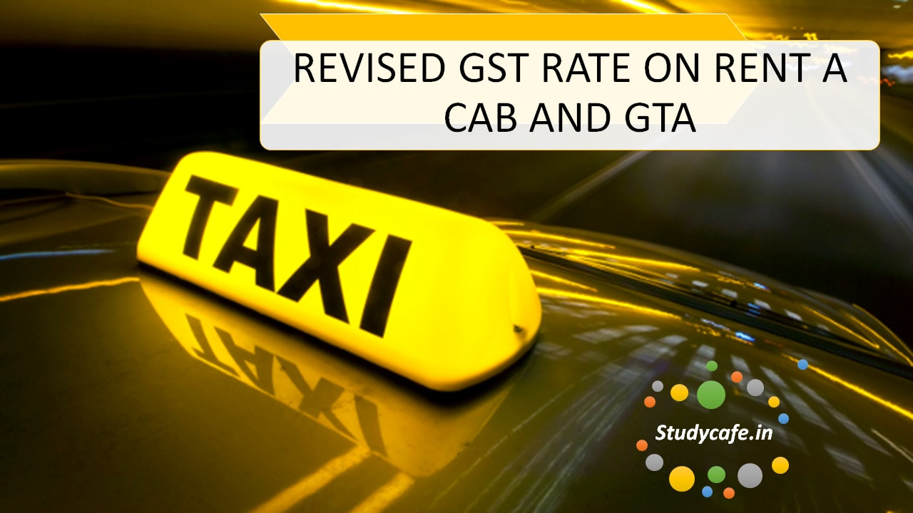Revised gst rate for rent a cab goods transport agency gta stopboris Choice Image
