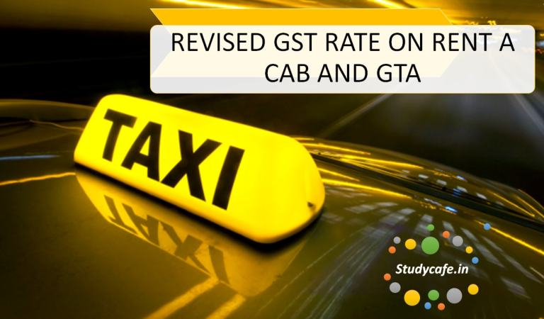 REVISED GST RATE FOR RENT A CAB | GOODS TRANSPORT AGENCY (GTA)