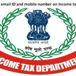 How to change email ID and mobile number on Income tax e-filing portal