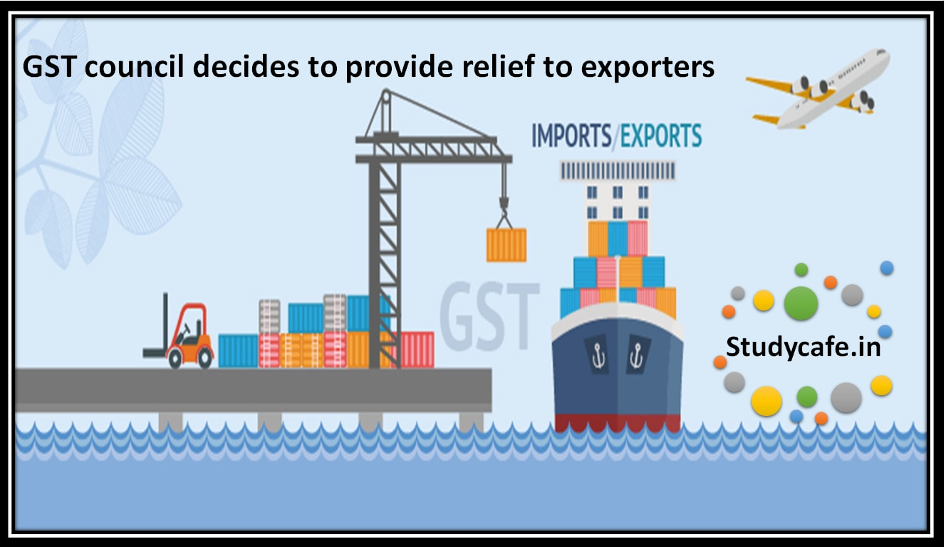 Gst council decides to provide relief to exporters studycafe spiritdancerdesigns Gallery