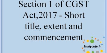 Section 1 of CGST Act,2017 - Short title,extent and commencement