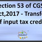 Section 53 of CGST Act,2017 - Transfer of input tax credit
