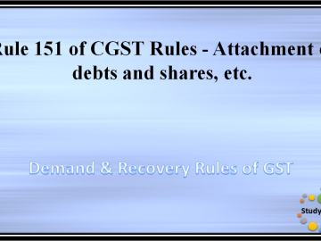 Rule 151 of CGST Rules -Attachment of debts and shares, etc.