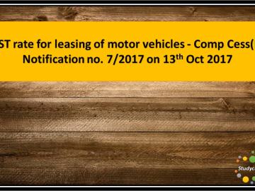 GST rate for leasing of motor vehicles - Comp Cess(R) Notification no. 7/2017