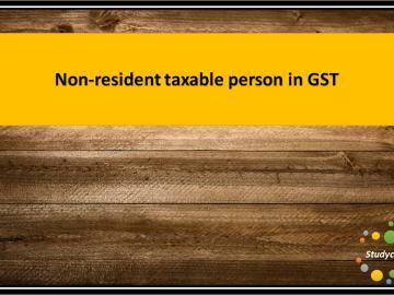 Non-resident taxable personin GST