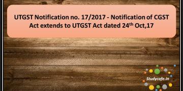 UTGST Notification no. 17/2017 - Notification of CGST Act extends to UTGST Act