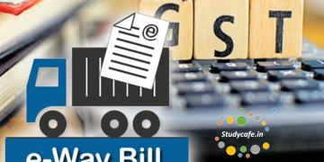 GST: E-Way bill to be Roll out in 8 More States for Intra State Movement