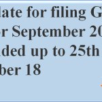 Last date for filing GSTR 3B for September 2018 is extended up to 25th October 18, GSTR3b due date extended for sep 2018, GSTR3b due date extended for september 2018, GSTR3b due date extended for sep 2018 to 25th Oct 2018, Last date for filing GSTR 3B for September 2018 is extended, Last date for filing GSTR 3B for September 2018 is extended up to 25th Oct 2018
