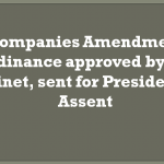 Companies Amendment Ordinance approved by the cabinet, sentfor Presidential Assent