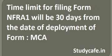 Time limit for filing Form NFRA1 will be 30 days from the date of deployment of Form
