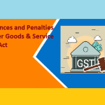 Offences and Penalties under Goods & Service Tax Act