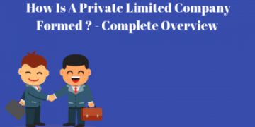 How is a Private Limited Company Formed ?