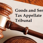 Government notifies creation of Goods and Services Tax Appellate Tribunal (GSTAT)