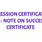 Succession Certificate in India : Note on Succession Certificate