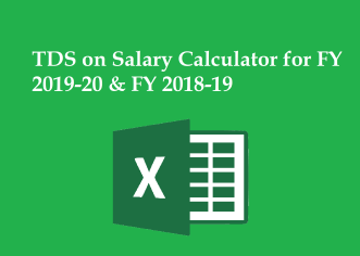 TDS on Salary Calculator for FY 2019-20 & FY 2018-19