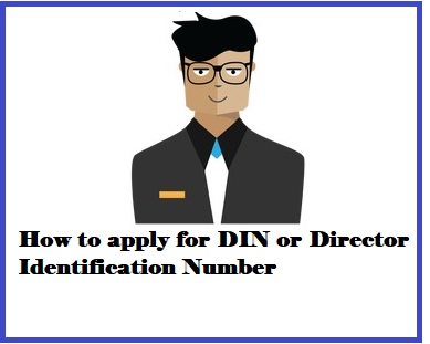 How to apply for DIN or Director Identification Number