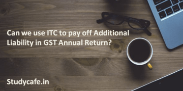 Can we use ITC to pay off Additional Liability in GST Annual Return?
