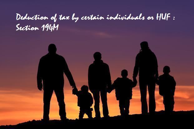 Deduction of tax by certain individuals or HUF : Section 194M