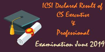 ICSI Declared Result of Company Secretaries Examinations June, 2019