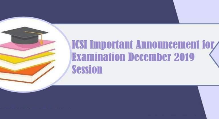 ICSI Important Announcement for Examination December,2019 Session