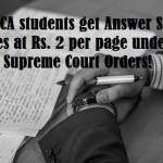 Now CA students get Answer Sheet copies at Rs. 2 per page under RTI : Supreme Court Orders!