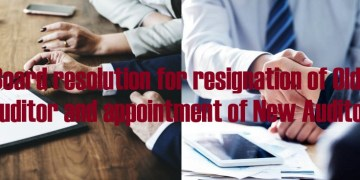 Board resolution for resignation of old auditor and appointment of new auditor