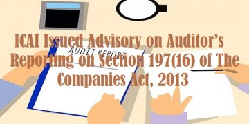 ICAI Issued Advisory on Auditor's Reporting on Section 197(16) of the Companies Act, 2013