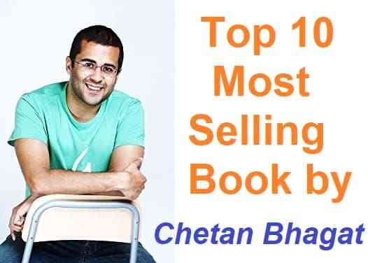 Must Read Top 10 Chetan Bhagat Books Most Selling Books In Worldwide
