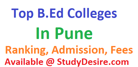 Get all details of List of Top B.Ed Colleges in Pune 2019-20 know Best B.Ed Colleges in Pune 2019 like Ranking, Admission, Fees Course Etc.