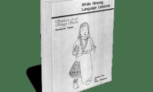 White Hmong Language Lessons by Doris Whitelok