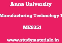 ME8351 Manufacturing Technology – I