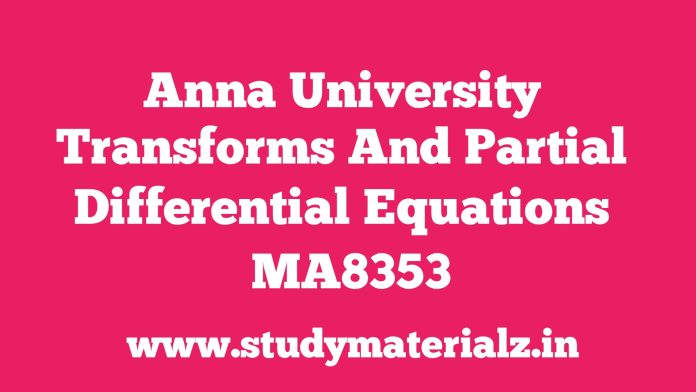MA8353 Transforms and Partial Differential Equations