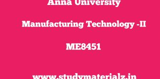 ME8451 Manufacturing Technology – II