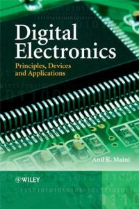 Digital Electronics Principles, Devices and Applications By Anil K. Maini