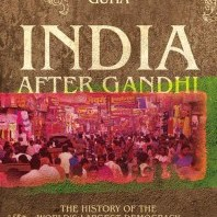India After Gandhi: The History of the World's Largest Democracy By Ramachandra Guha