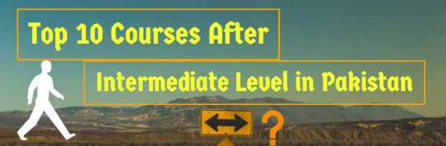 Top 10 Courses After Intermediate Level in Pakistan 2