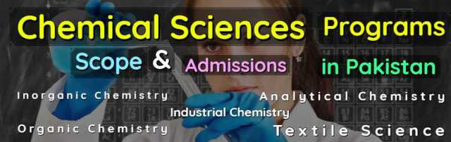 All Chemical Sciences Programs Scope Admissions & Universities in Pakistan