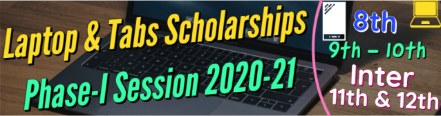 Laptop Tabs Scholarships for 8th - 9th - 10th & FA - FSc Students Phase 1
