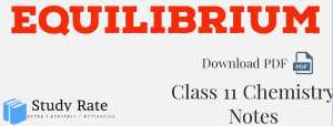 Equilibrium Notes Class 11 Chemistry Notes- Download PDF for JEE/NEET