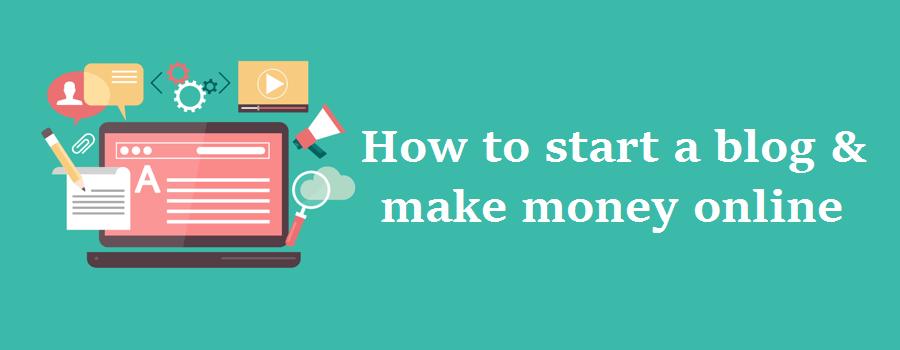 How to start a blog & make money online