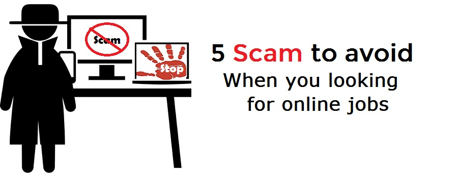 5 online scam to avoid When you searching for work from home jobs