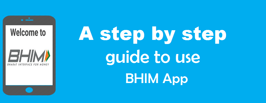 A step by step guide to use BHIM app