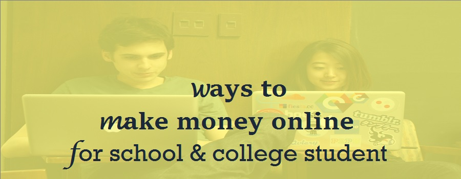 5 easy ways to make money online for school & college student