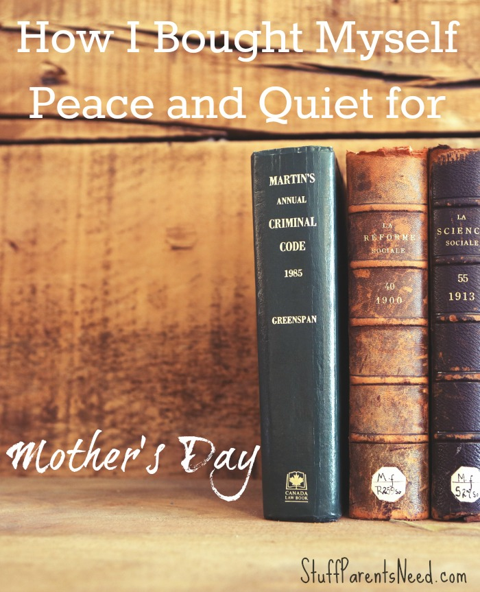 mother's day gift peace and quiet