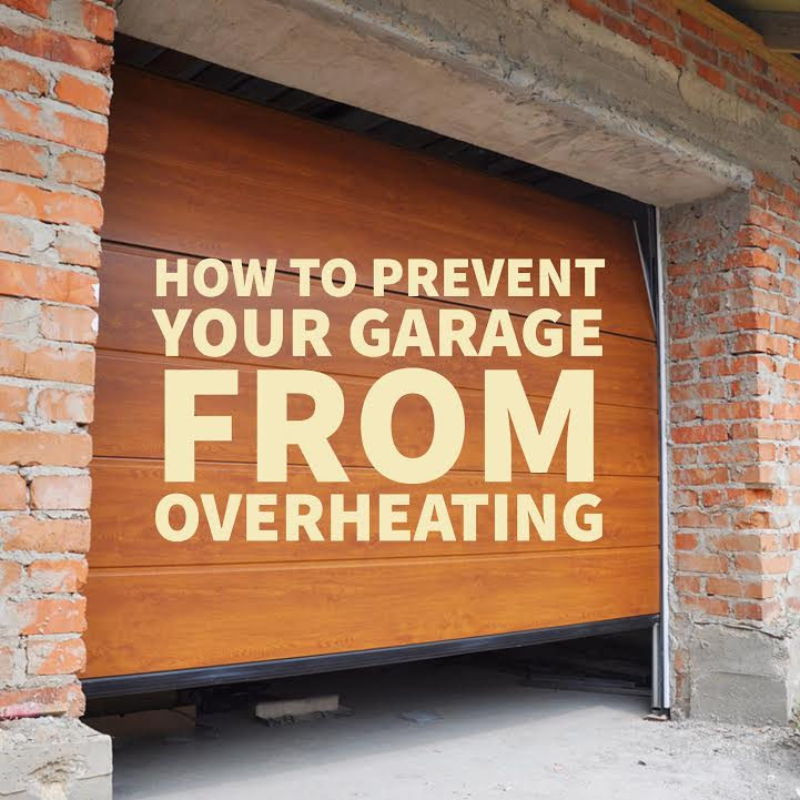 how to prevent your garage from overheating