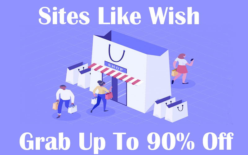 37 Best Sites Like Wish, Top Wish Alternatives In 2019 (Great Deals)