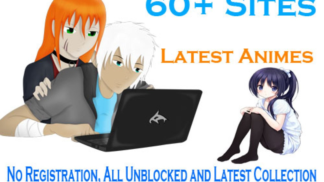 51 Best Anime Streaming Sites To Watch Anime Online In 2018