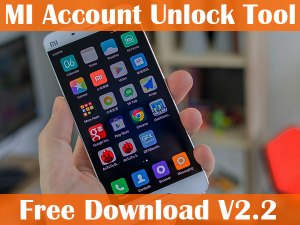 mi account unlock tool download rar free